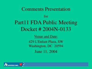 Comments Presentation for Part11 FDA Public Meeting Docket # 2004N-0133
