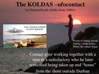 The KOLDAS –ufocontact (in Durban/South-Afrika from 1960>)