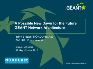A Possible New Dawn for the Future GÉANT Network Architecture