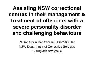 Personality & Behavioural Disorders Unit NSW Department of Corrective Services PBDU@dcs.nsw.gov.au
