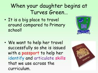 When your daughter begins at Turves Green…