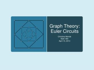 Graph Theory:  Euler Circuits