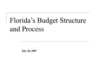 Florida's Budget Structure and Process