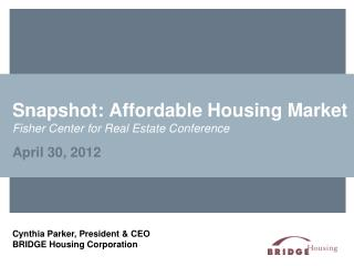 Snapshot: Affordable Housing Market Fisher  Center for Real  Estate Conference