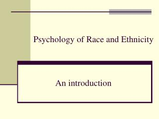 Psychology of Race and Ethnicity