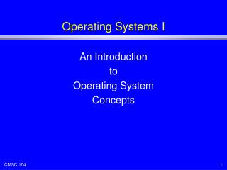 Operating Systems I