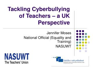 Tackling Cyberbullying of Teachers – a UK Perspective