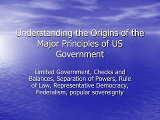 Understanding the Origins of the Major Principles of US Government