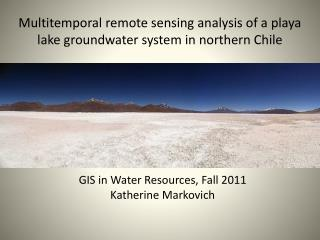Multitemporal  remote sensing analysis of a playa lake groundwater system in northern Chile