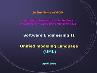 Amirkabir University of Technology Department of Computer engineering & IT Software Engineering II Unified modeling Lan