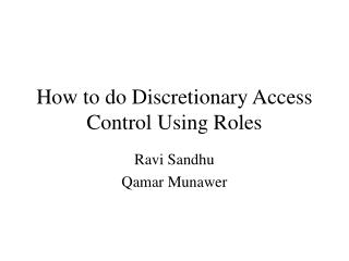 How to do Discretionary Access Control Using Roles