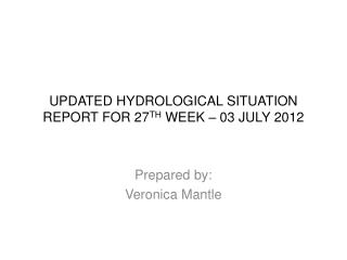 UPDATED HYDROLOGICAL SITUATION REPORT FOR 27 TH  WEEK – 03 JULY 2012