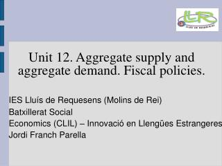 Unit 12. Aggregate supply and aggregate demand. Fiscal policies.