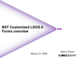 BST Customized LSOG 6 Forms overview
