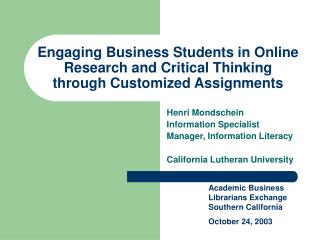 Engaging Business Students in Online Research and Critical Thinking through Customized Assignments