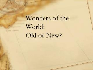 Wonders of the World:  Old or New?