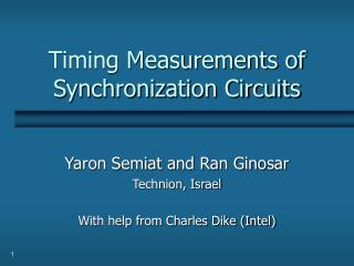 Timing Measurements of Synchronization Circuits
