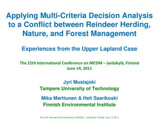 Applying Multi-Criteria Decision Analysis to a Conflict between Reindeer Herding, Nature, and Forest Management Experien
