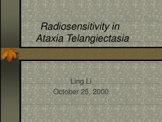 Radiosensitivity in    Ataxia Telangiectasia