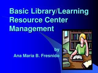 Basic Library/Learning Resource Center Management