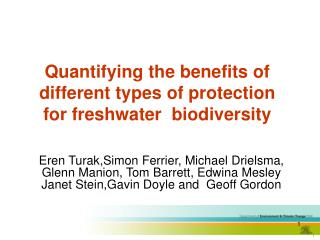 Quantifying the benefits of different types of protection for freshwater  biodiversity