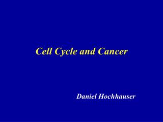 Cell Cycle and Cancer