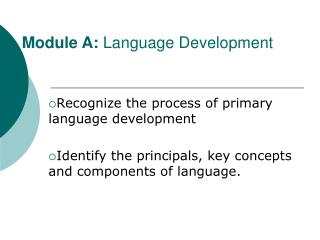 Module A:  Language Development