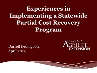 Experiences in Implementing a Statewide Partial Cost Recovery Program