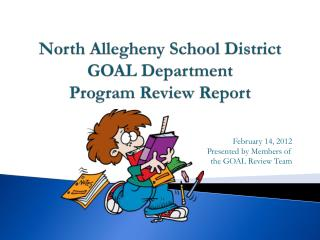 North  Allegheny School  District GOAL Department Program Review  Report