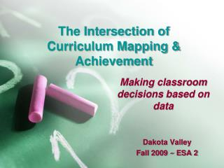 The Intersection of  Curriculum Mapping & Achievement