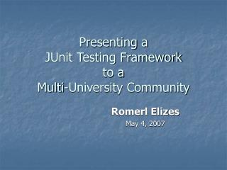 Presenting a  JUnit Testing Framework  to a  Multi-University Community