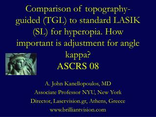 Comparison of topography-guided (TGL) to standard LASIK (SL) for hyperopia. How important is adjustment for angle kappa?