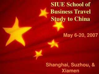 SIUE School of Business Travel Study to China