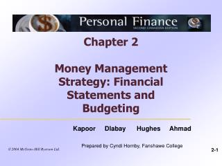 Chapter 2 Money Management Strategy: Financial Statements and Budgeting