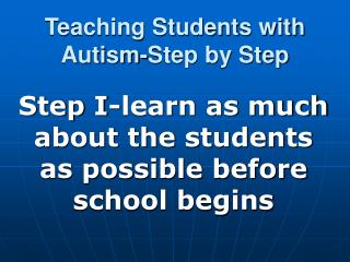 Teaching Students with Autism-Step by Step