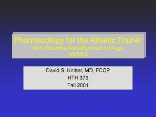 Pharmacology for the Athletic Trainer Non-Steroidial Anti-inflammatory Drugs NSAIDS