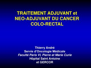 TRAITEMENT ADJUVANT et NEO-ADJUVANT DU CANCER COLO-RECTAL