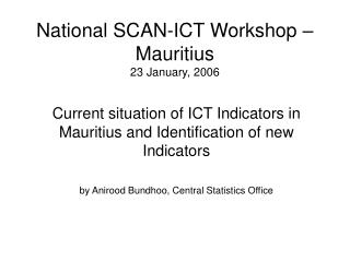 National SCAN-ICT Workshop – Mauritius 23 January, 2006