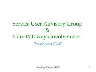 Service User Advisory Group  &  Care Pathways Involvement