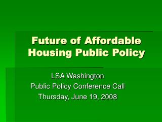 Future of Affordable Housing Public Policy