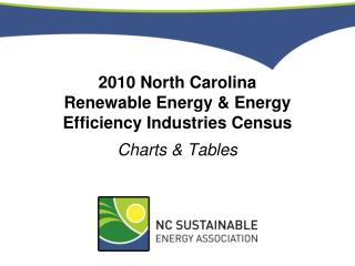 2010 North Carolina Renewable Energy & Energy Efficiency Industries Census