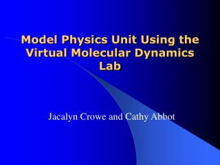 Model Physics Unit Using the Virtual Molecular Dynamics Lab