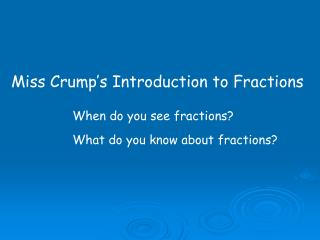 Miss Crump's Introduction to Fractions