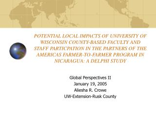Global Perspectives II January 19, 2005 Aliesha R. Crowe UW-Extension-Rusk County