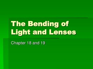 The Bending of Light and Lenses
