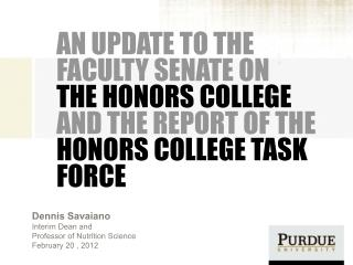 AN UPDATE  TO THE FACULTY SENATE  ON  THE HONORS COLLEGE AND THE REPORT OF THE  HONORS COLLEGE TASK FORCE