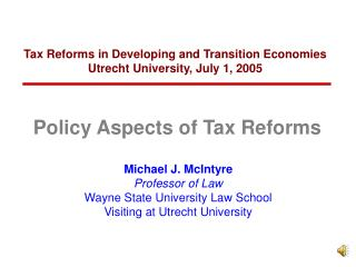 Tax Reforms in Developing and Transition Economies Utrecht University, July 1, 2005