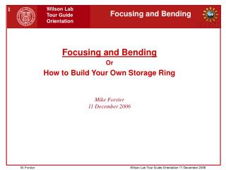 Focusing and Bending Or How to Build Your Own Storage Ring