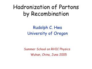 Hadronization of Partons  by Recombination
