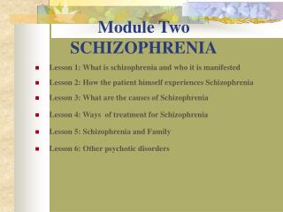 Module Two SCHIZOPHRENIA